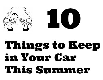 10 things to keep in your car this summer