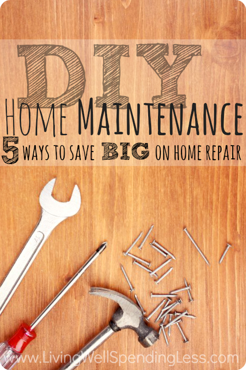 DIY Home Maintenance | Save Big on Home Repair | Big DIY Savings | Save on Home Improvements | Cheap Repair Ideas | DIY Money Saving Ideas