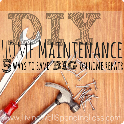 DIY Home Maintenance: 5 Ways to Save Big on Home Repair