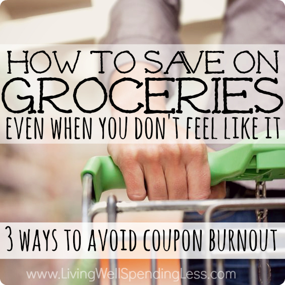 How to Save on Groceries Even When You Don't Feel Like It