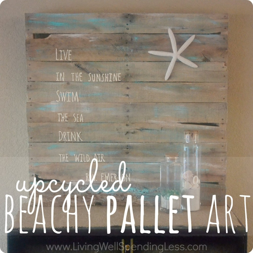 Diy beachy upcycled pallet art living well spending less for Repurposed pallet projects