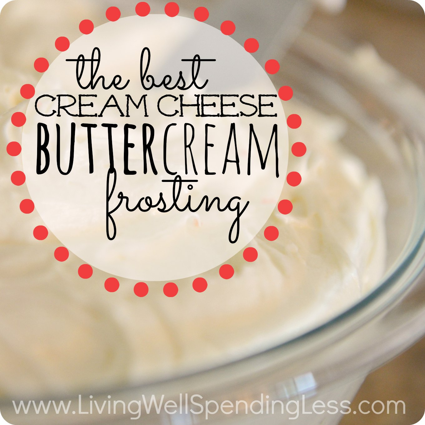 The Best Homemade Cream Cheese Buttercream Frosting - Living Well ...