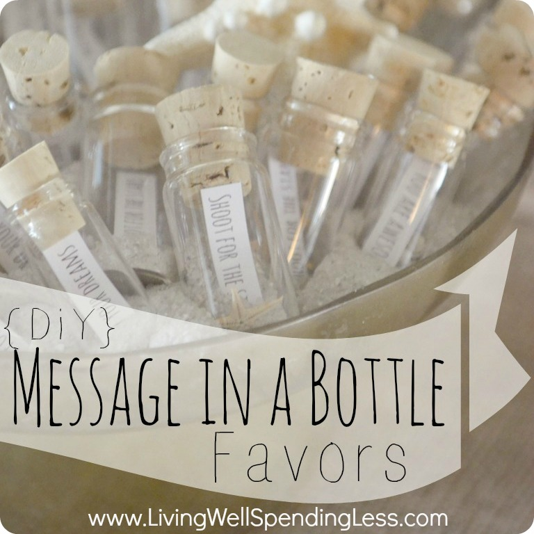 Diy Message In A Bottle Party Favors Living Well Spending Less