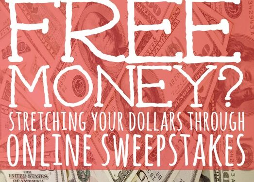 Free Money? Stretching Your Dollars Through Online Sweepstakes