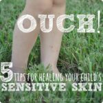 5 Tips for Healing Your Child's Sensitive Skin
