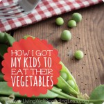 How I got my kids to eat their vegetables  5 tips for raising NON picky eaters