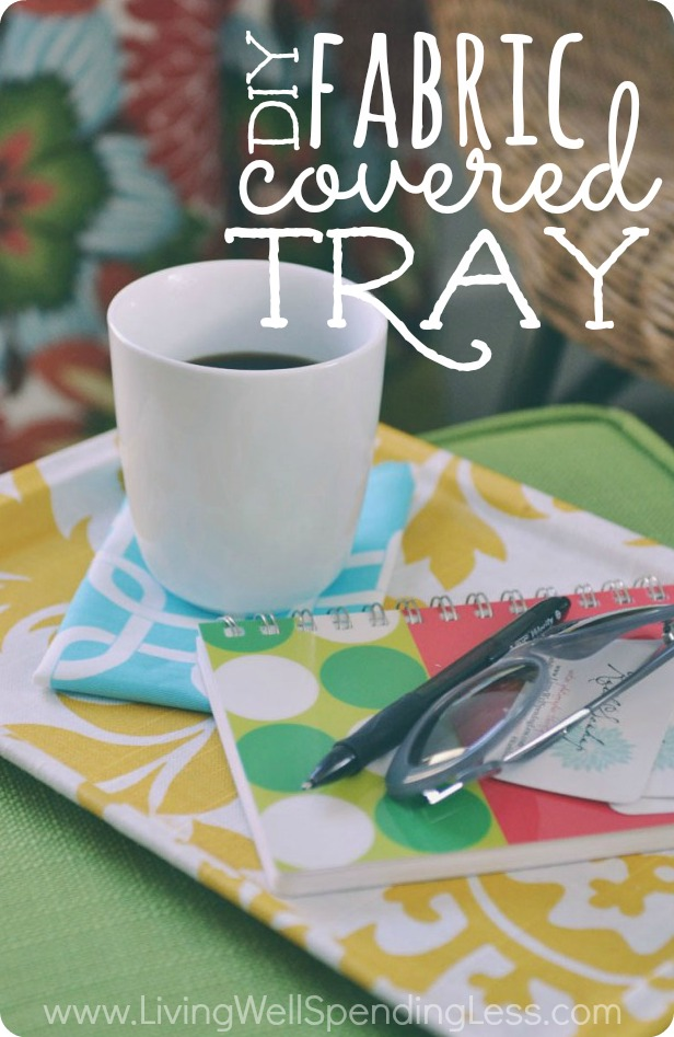 DIY Fabric Covered Tray | Fabric Covered Serving Trays | Easy Handmade Tray Projects | DIY Fabric Decorative Tray