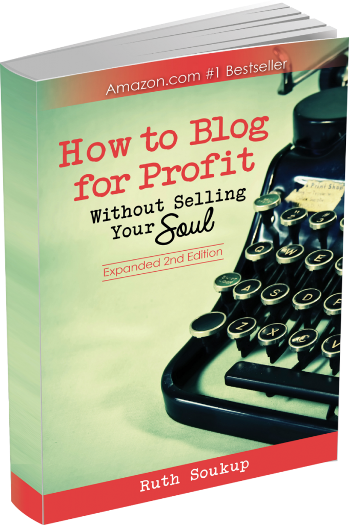 How to Blog for Profit Without Selling Your Soul: An Amazon.com #1 Bestseller