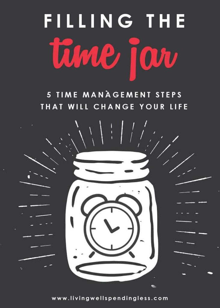 Do you ever feel like you spend so much time putting out fires that there is never enough time or energy for your big goals or dreams? Don't miss these 5 simple time management steps that could just change everything. A must read for anyone who has ever struggled to get things done! There's even a free printable workbook that walks you through all five steps. Filling the Time Jar | Life Hacks | Time Management Tip | Priorities | Life Goals