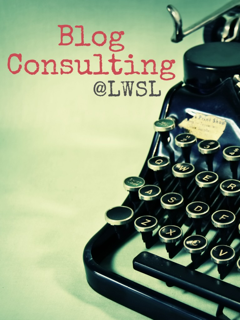 Blog Consulting at LWSL.  Need help with your blog?  Get personal advice from the bestselling author of How to Blog for Profit (Without Selling Your Soul)