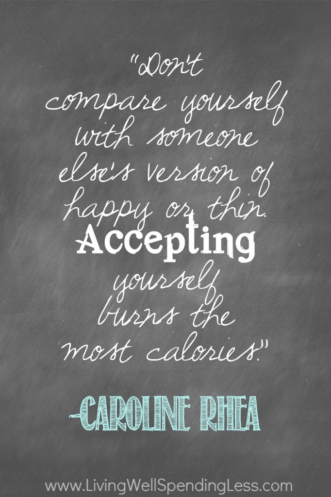 Accepting yourself burns the most calories!  31 Days of Less & More--Day 4: Less Comparison