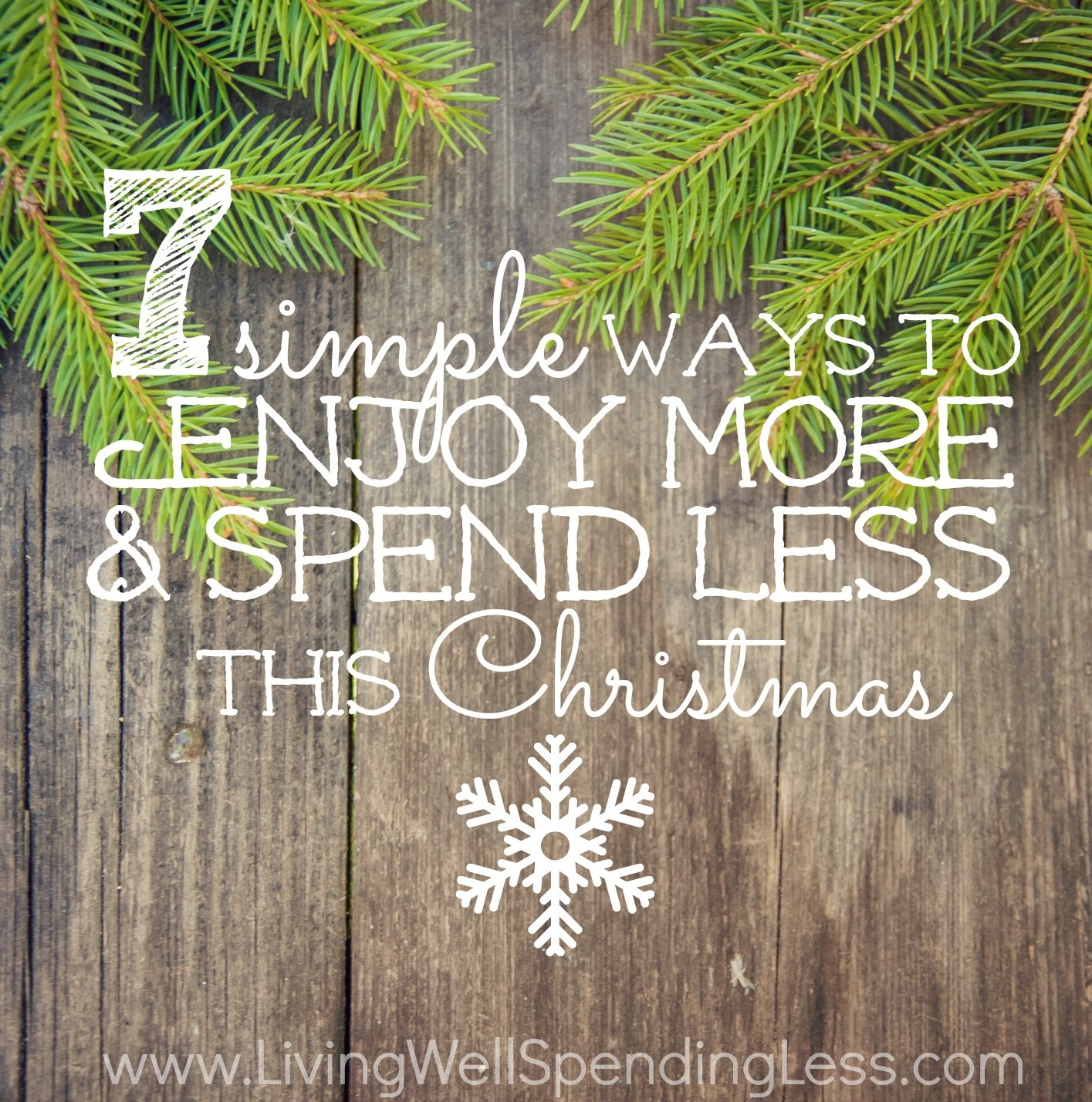 Living Well Spending Less: Simple Ways To Enjoy More & Spend Less This Christmas