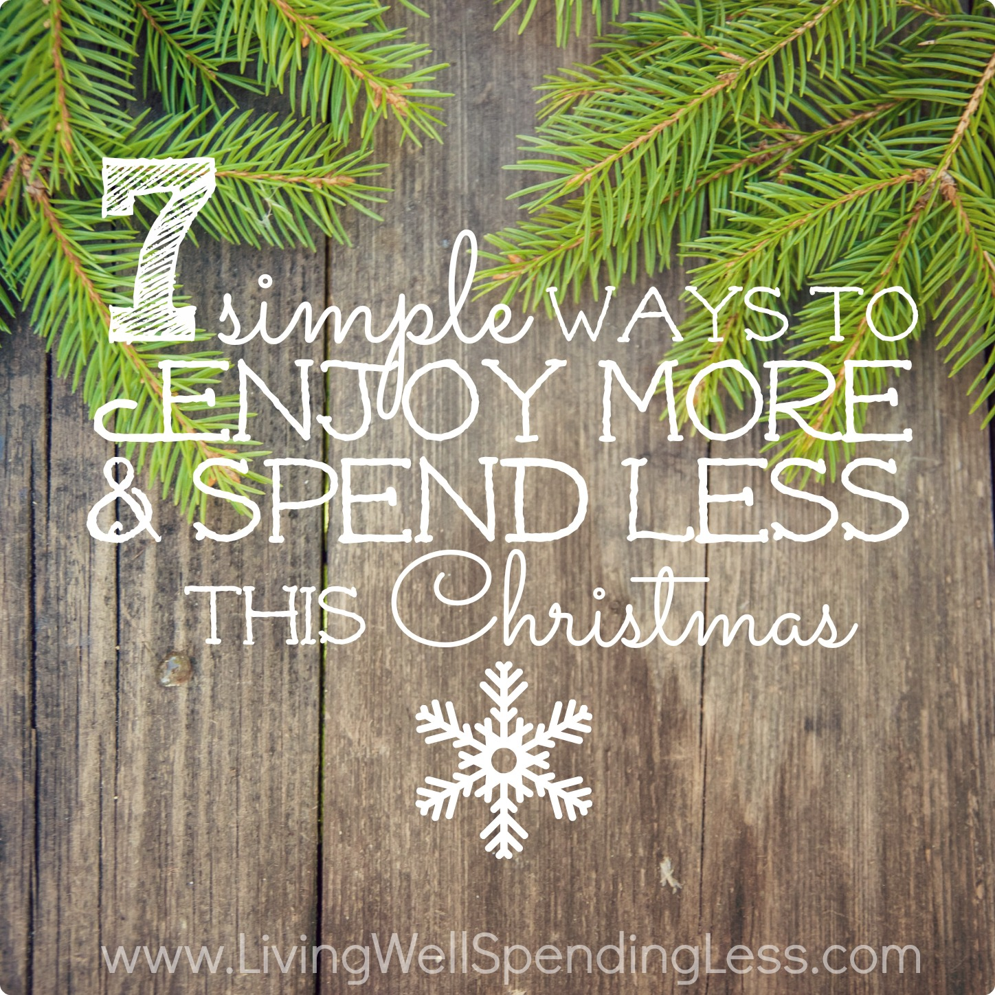 Living Well Spending Less: 7 Ways To Enjoy More And Spend Less This Christmas