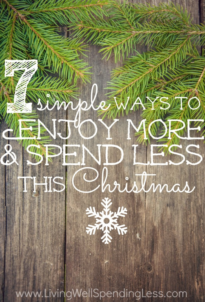 7 Simple Ways to Enjoy More & Spend Less This Christmas | Simple Ways to Enjoy Christmas | Money Saving Tips | Budgeting 101 | Holiday Planning | Spend Less This Christmas | Handmade Gifts | Gift Ideas | DIY Gifts