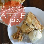 Oh so easy caramel apple pie