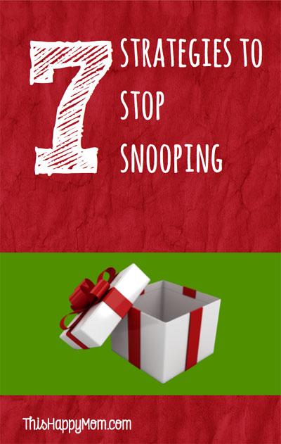 Seven Strategies to STOP SNOOPING