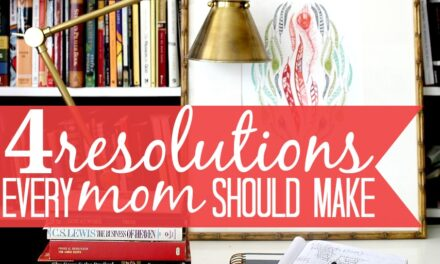 4 Resolutions Every Mom Should Make
