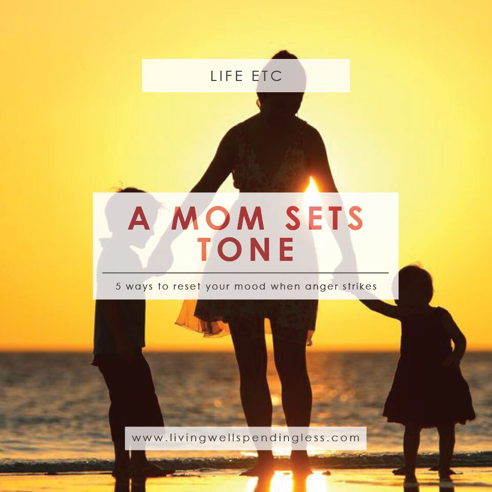 A Mom Sets the Tone | Parenting | Motherhood | Reset Your Mood | Avoid Burnout | The Better Mom | Mood Swings | Home Vibe | Resetting Your Anger | Anger Management