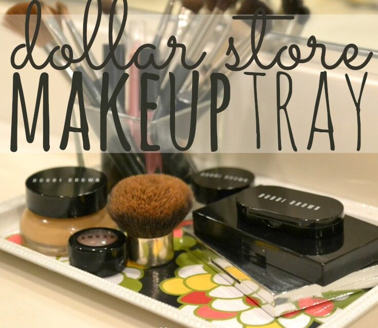 DIY Dollar Store Makeup Tray