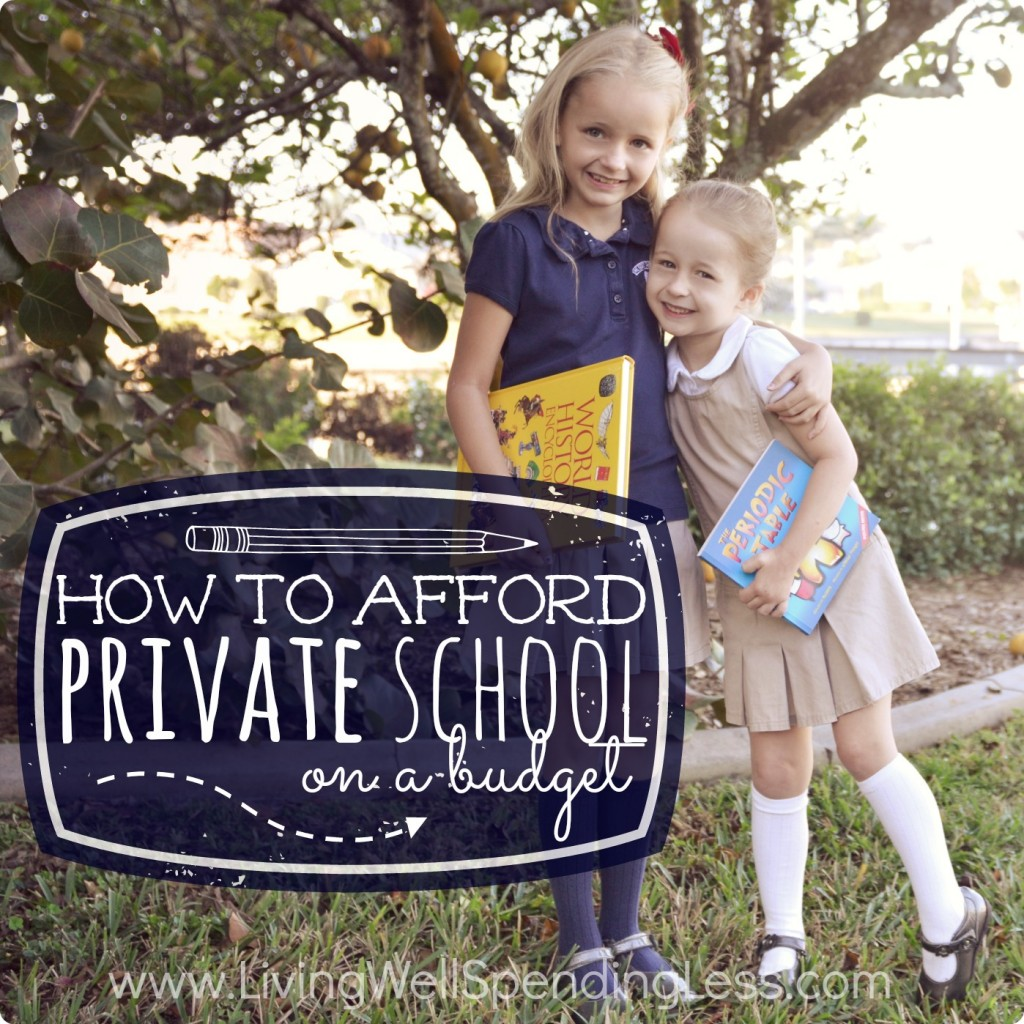 Private School on a Budget   School Planning   Choosing Private School   Pay for Private School  Afford Private School