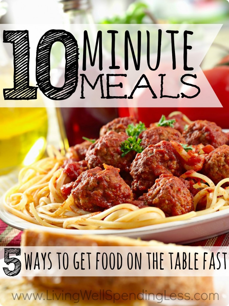 10 Minute Meals--5 Ways to Get Food on the Table FAST!