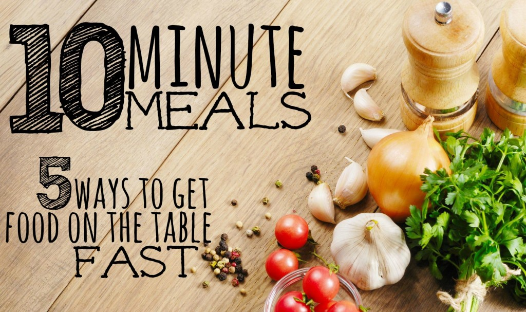 10 Minute Meals | Quick Meals | Easy Quick Meals | Get Food on The Table FAST | Breakfast for Dinner | 10 Minute Dinners | Freezer Meals