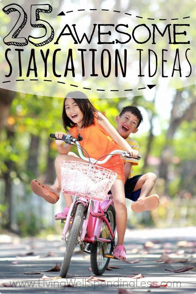 25 Awesome Staycation Ideas