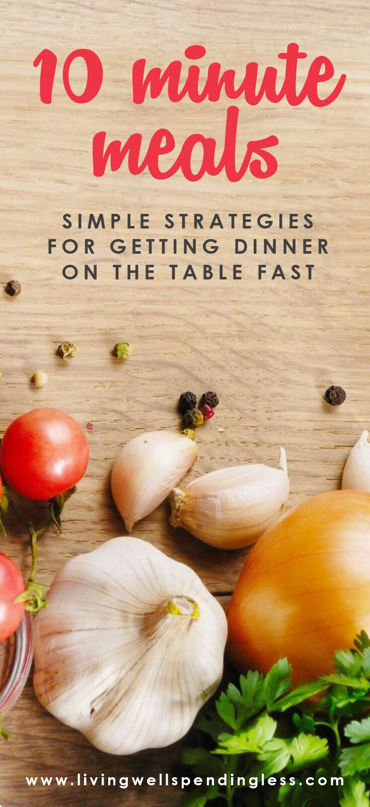 10 Minute Meal Tips | Simple strategies for getting dinner on the table fast