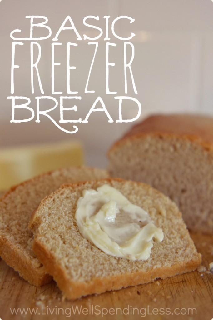 Easy Freezer Bread Recipe Living Well Spending Less 174