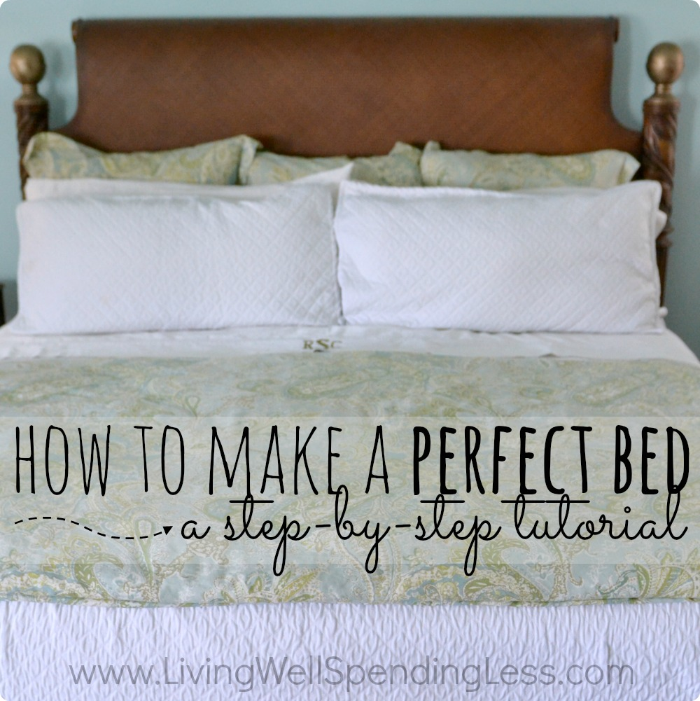 How To Make A Perfect Bed Living Well Spending Less