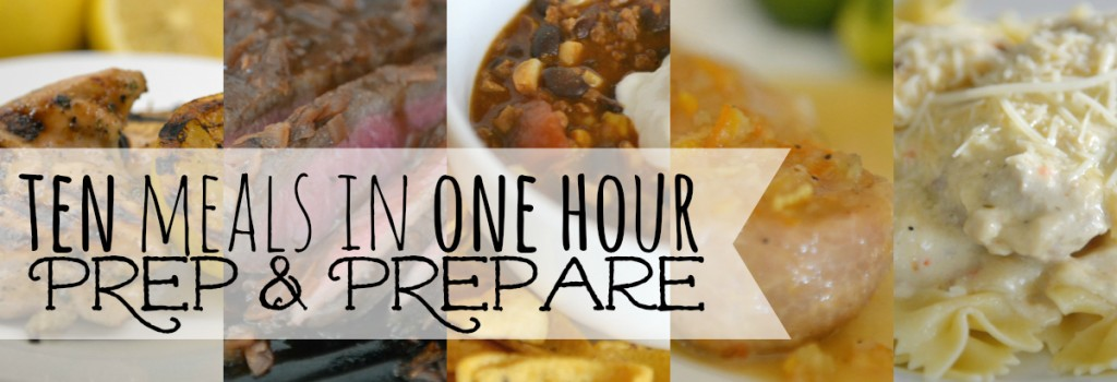 10 Meals in an Hour Prep & Prepare