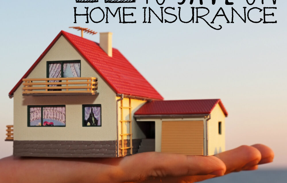 12 Smart Ways to Save on Home Insurance