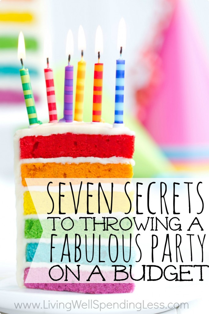 7 secrets to throwing a fabulous party on a budget for How to throw a big party
