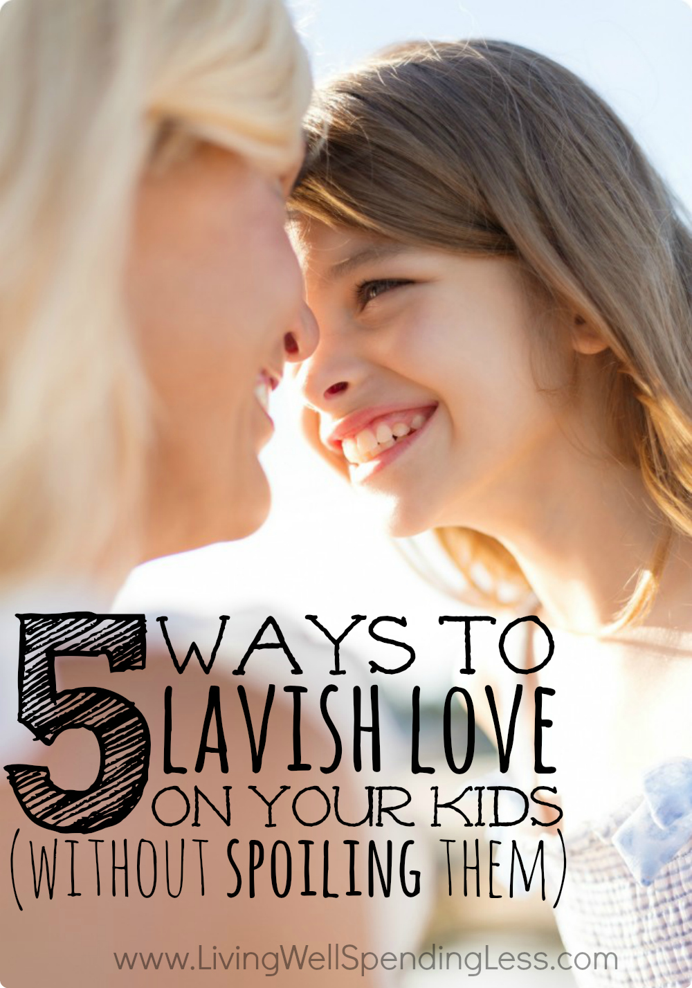 5 Ways to Lavish Love on Your Kids (For Free!)
