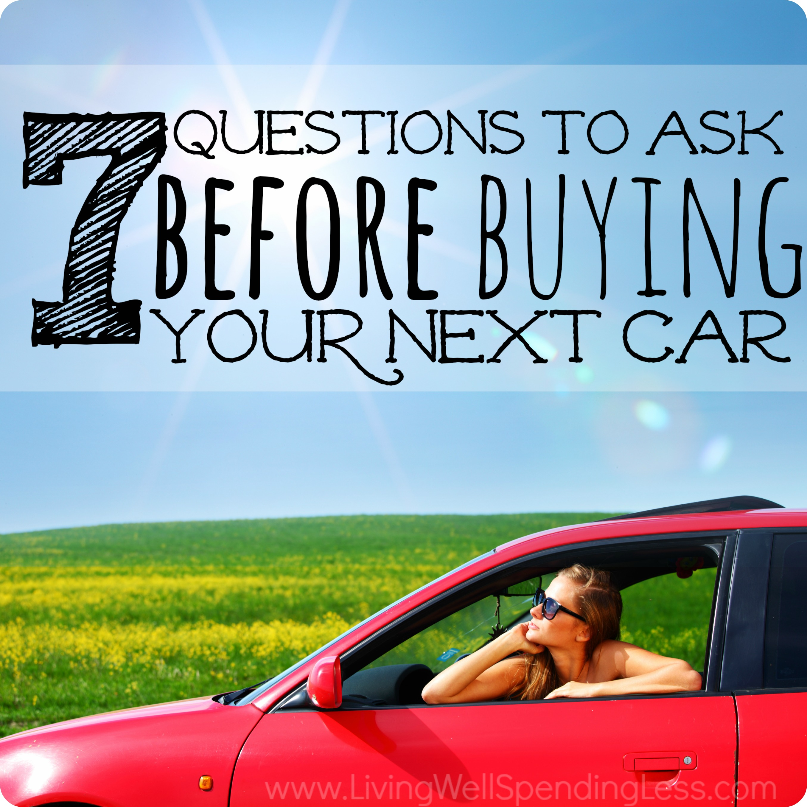 Questions To Ask When Buying A Car >> 7 Questions To Ask Before Buying A New Car Living Well
