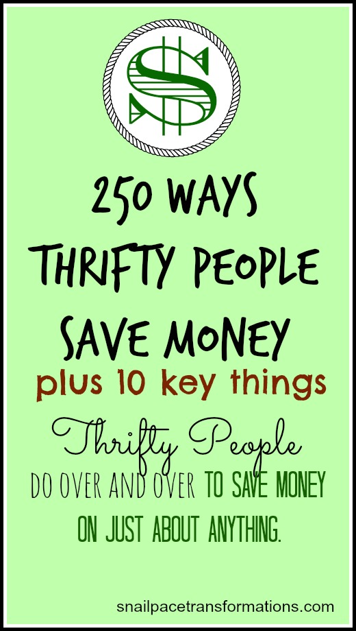 250-Ways-Thrifty-People-Save-Money-Plus-10-Key-Things-Thrifty-People-Do-Over-Over-To-Save-Money-On-Just-About-Anything-