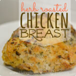 Herb Roasted Chicken Breast | Roasted Chicken Recipe | Chicken Meal | Herb Chicken | Freezer Meals | Meal Planning | 10 Meals in an Hour | Main Course Menu