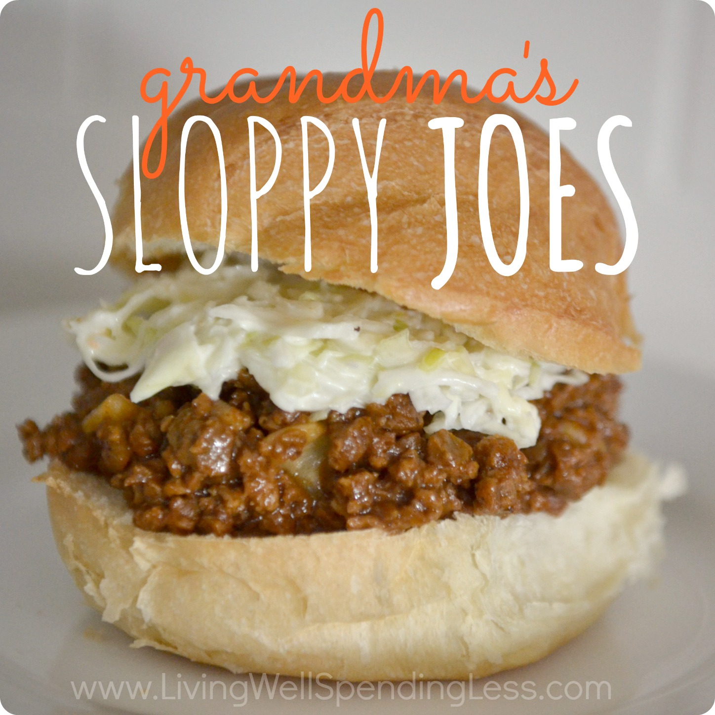 Grandma's Sloppy Joes - Living Well Spending Less®