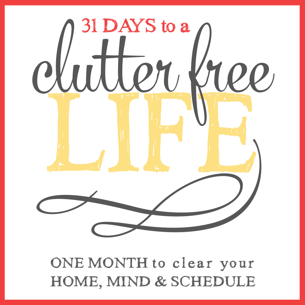 31 Days to a Clutter Free Life: The Ground Rules (Day 1)