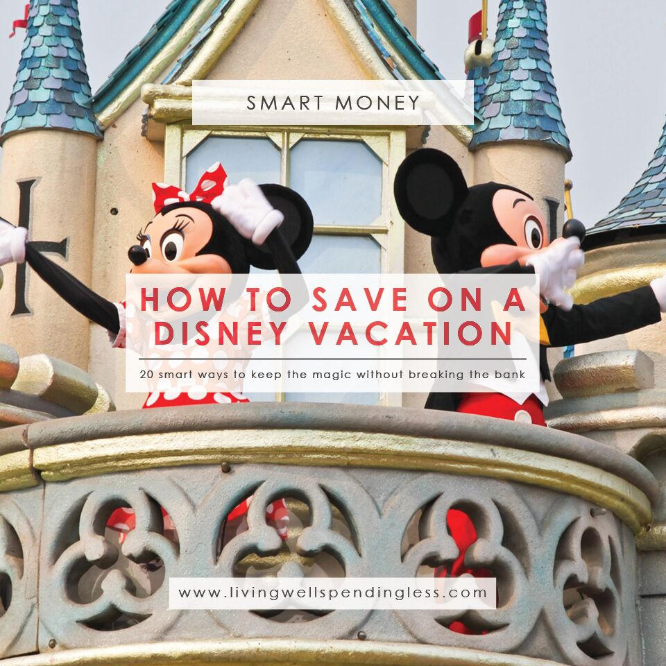 How to Save on a Disney Vacation   Smart Ways to Save on a Disney Vacation   Disney World on the Cheap   Doing Disney Vacations the Smart Way   Saving Tactics for Disney World   Disney on a Budget