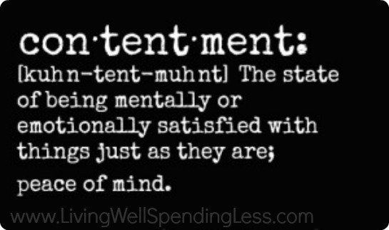 Contentment will help keep you satisfied without having to buy stuff to be happy