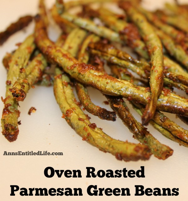 Oh, these Oven Roasted Parmesan Green Beans from Ann's Entitled Life ...