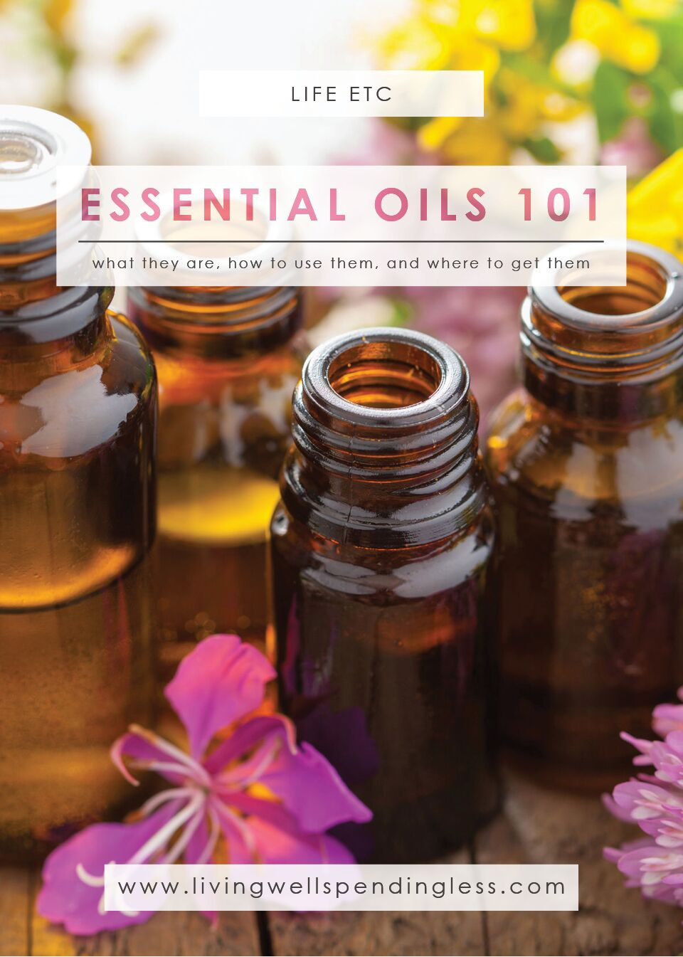 Essential Oils 101: What they are, how to use them and where to get them.