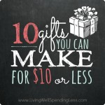 10 Gifts You Can Make for $10 or Less