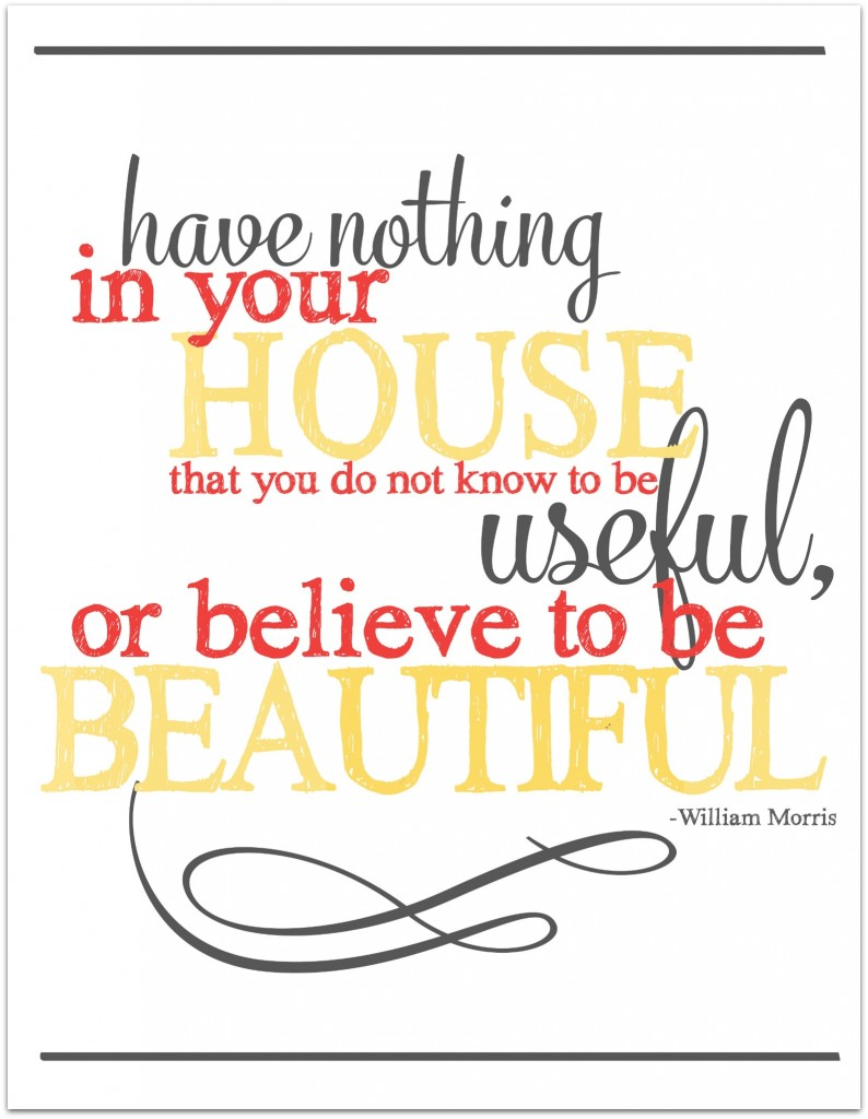 Days to a Clutter Free Life Challenge | Have nothing in your house that you do not know to be useful, or believe to be beautiful.