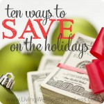 10 Ways to SAVE on the Holidays!!!