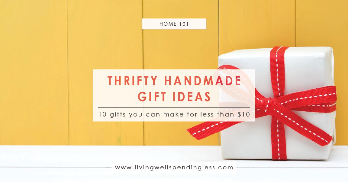 10 Gifts You Can Make for Less Than $10 |Inexpensive Homemade Gift Ideas