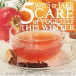 5 Ways to Take Care of Yourself this Winter--a must read!