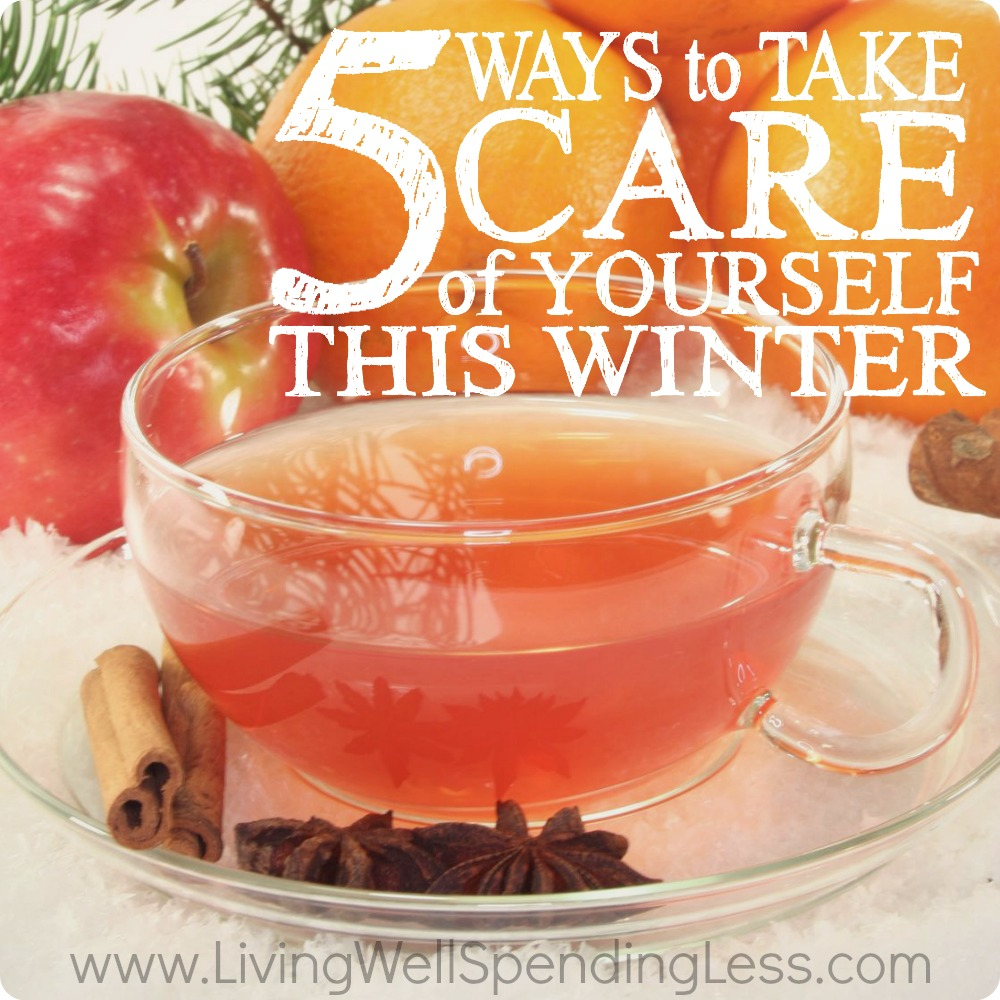 5 Ways to Take Care of Yourself This Winter