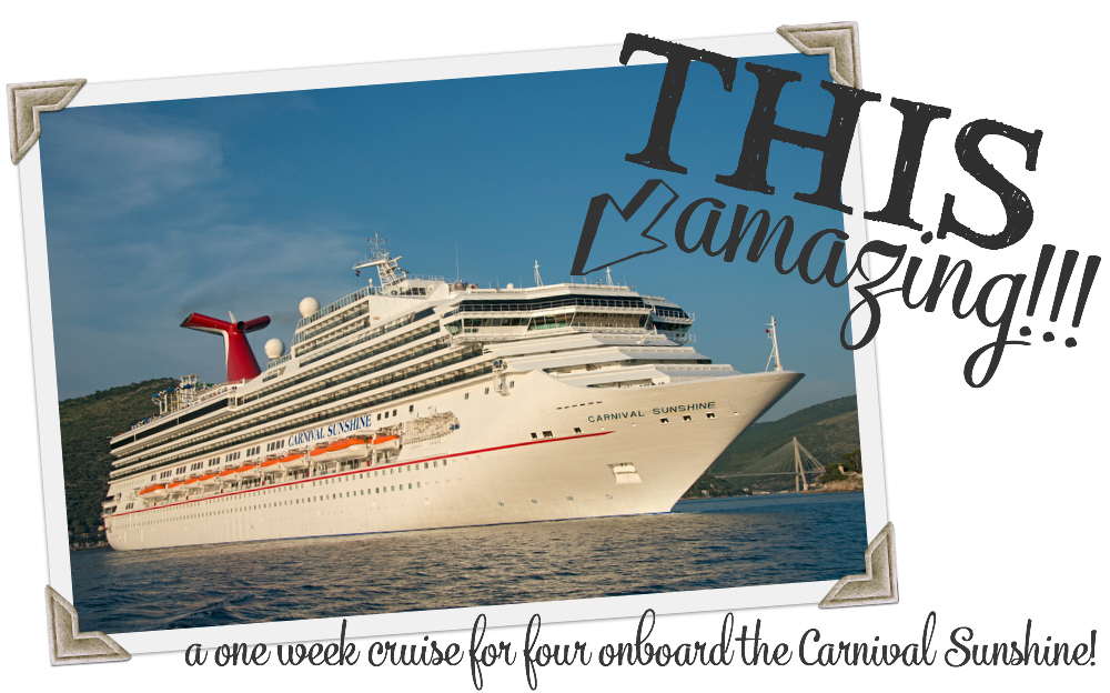 Win a One Week Cruise for Four Onboard the Carnvial Sunshine!!